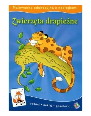 Zwierzęta drapieżn -Malowanka edukacyjna z naklejkami